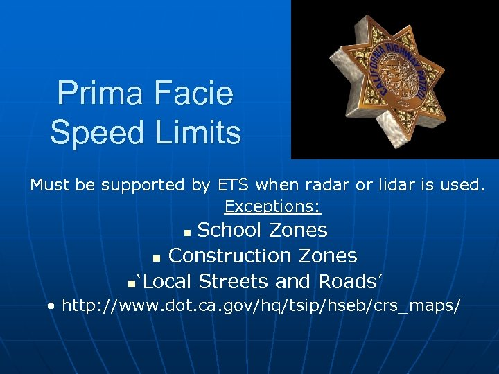 Prima Facie Speed Limits Must be supported by ETS when radar or lidar is