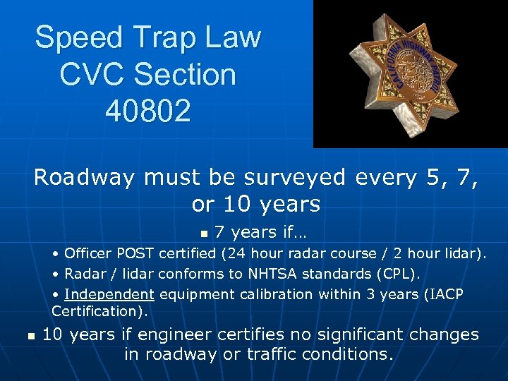 Speed Trap Law CVC Section 40802 Roadway must be surveyed every 5, 7, or