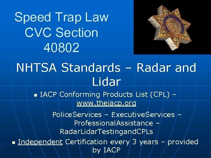 Speed Trap Law CVC Section 40802 NHTSA Standards – Radar and Lidar n n
