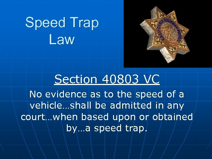 Speed Trap Law Section 40803 VC No evidence as to the speed of a