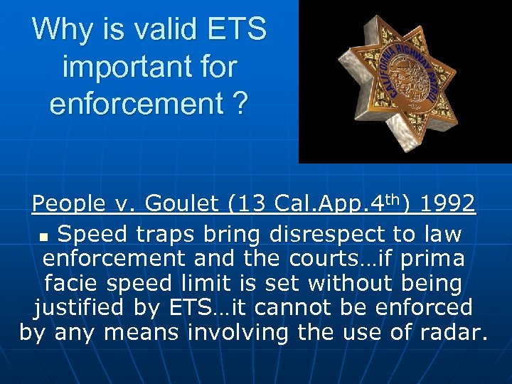 Why is valid ETS important for enforcement ? People v. Goulet (13 Cal. App.