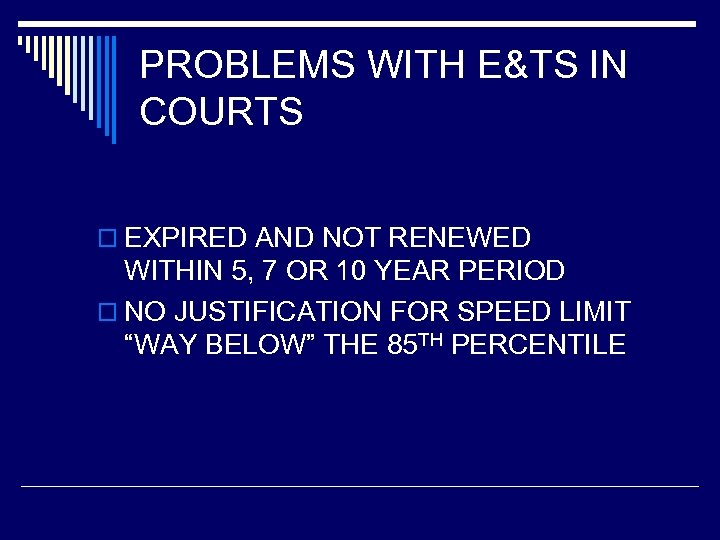 PROBLEMS WITH E&TS IN COURTS o EXPIRED AND NOT RENEWED WITHIN 5, 7 OR