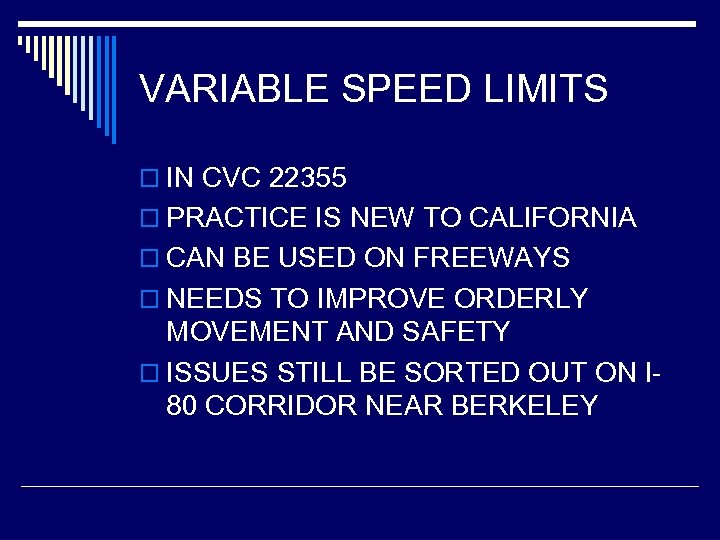 VARIABLE SPEED LIMITS o IN CVC 22355 o PRACTICE IS NEW TO CALIFORNIA o