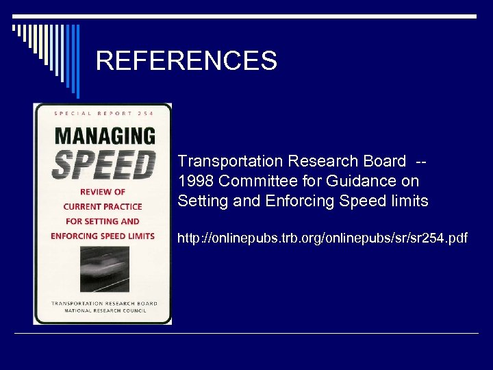REFERENCES Transportation Research Board -1998 Committee for Guidance on Setting and Enforcing Speed limits