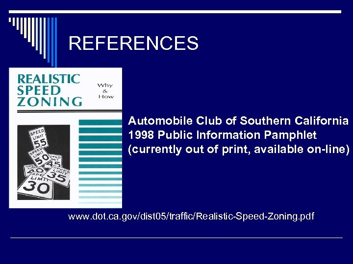 REFERENCES Automobile Club of Southern California 1998 Public Information Pamphlet (currently out of print,