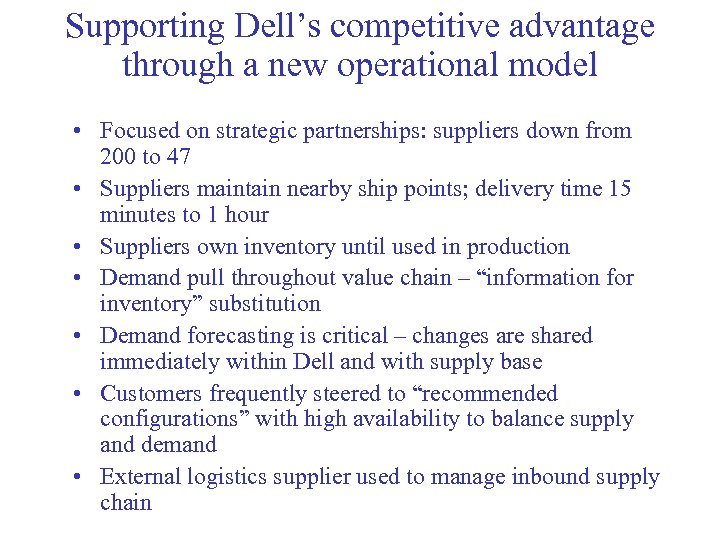 Supporting Dell's competitive advantage through a new operational model • Focused on strategic partnerships: