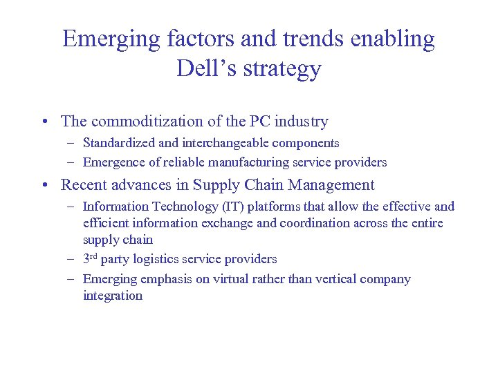 Emerging factors and trends enabling Dell's strategy • The commoditization of the PC industry