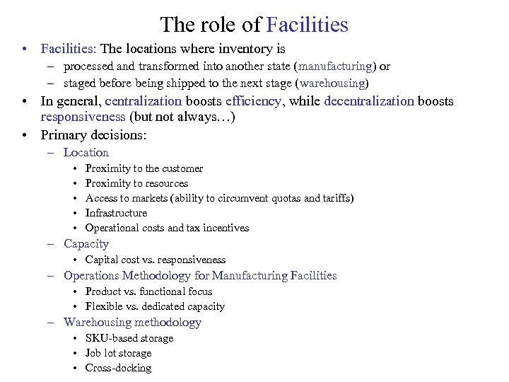 The role of Facilities • Facilities: The locations where inventory is – processed and