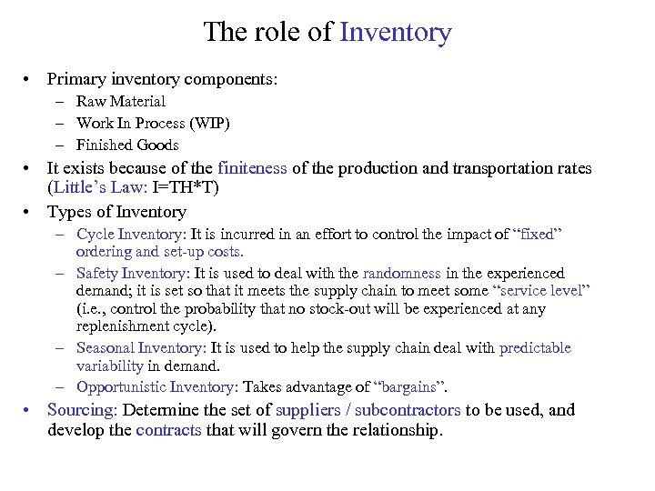The role of Inventory • Primary inventory components: – Raw Material – Work In