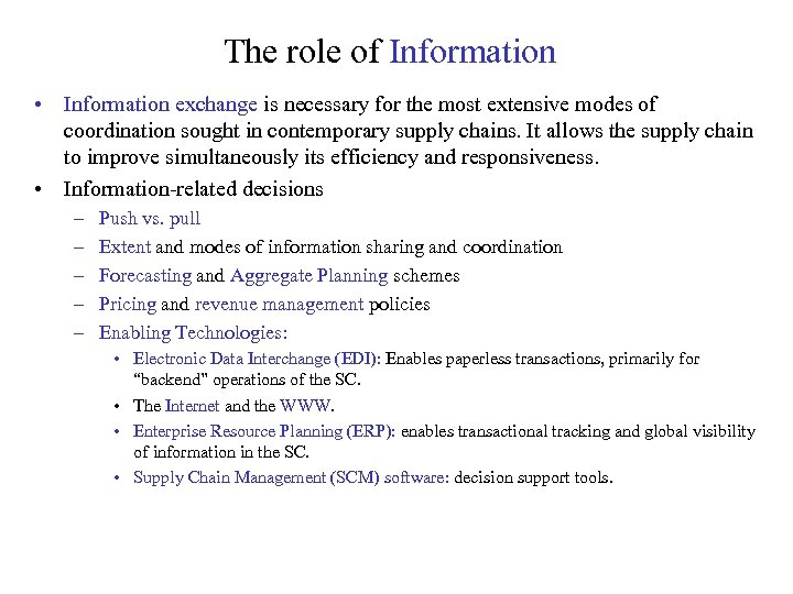 The role of Information • Information exchange is necessary for the most extensive modes