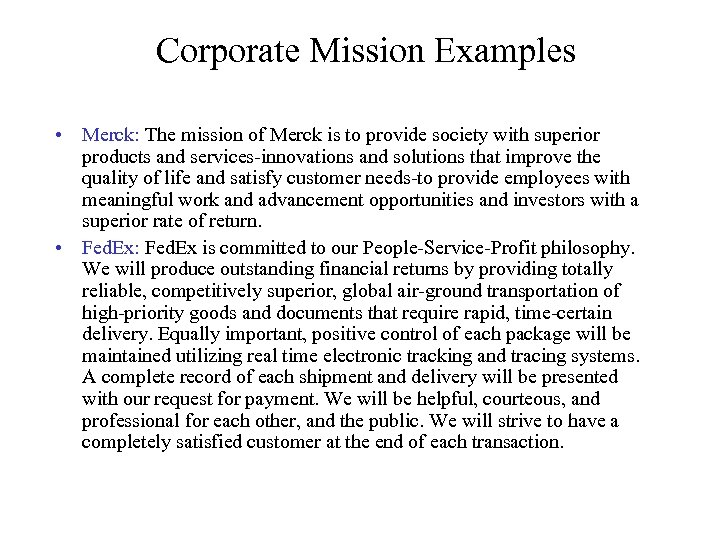Corporate Mission Examples • Merck: The mission of Merck is to provide society with