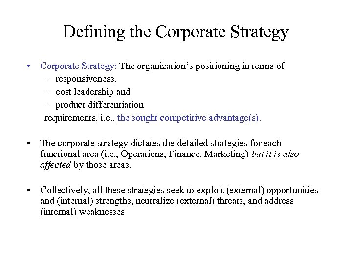 Defining the Corporate Strategy • Corporate Strategy: The organization's positioning in terms of –