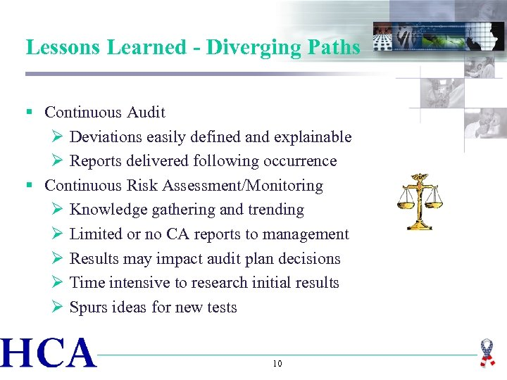 Lessons Learned - Diverging Paths § Continuous Audit Ø Deviations easily defined and explainable