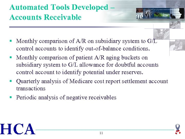 Automated Tools Developed – Accounts Receivable § Monthly comparison of A/R on subsidiary system