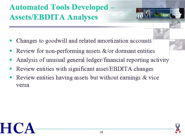 Automated Tools Developed – Assets/EBDITA Analyses § Changes to goodwill and related amortization accounts