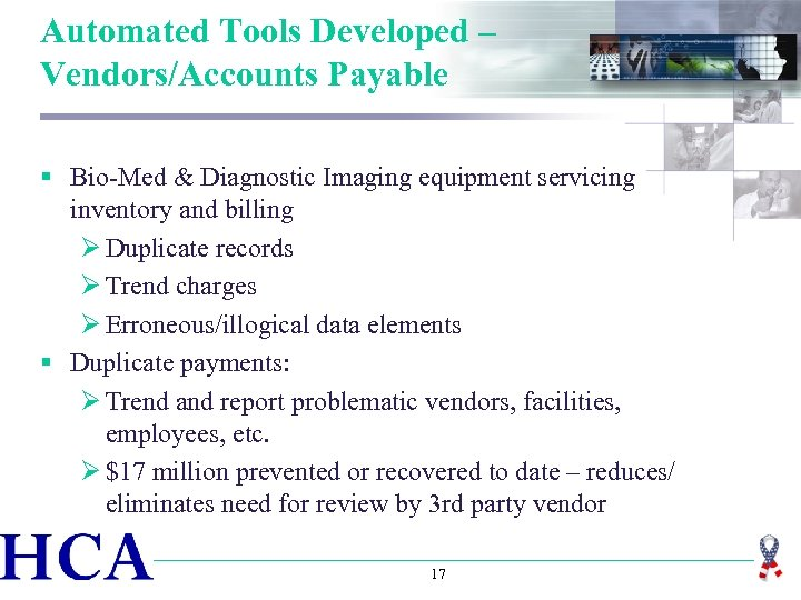 Automated Tools Developed – Vendors/Accounts Payable § Bio-Med & Diagnostic Imaging equipment servicing inventory