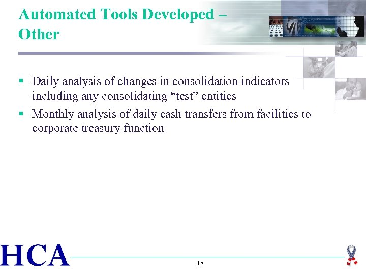 Automated Tools Developed – Other § Daily analysis of changes in consolidation indicators including