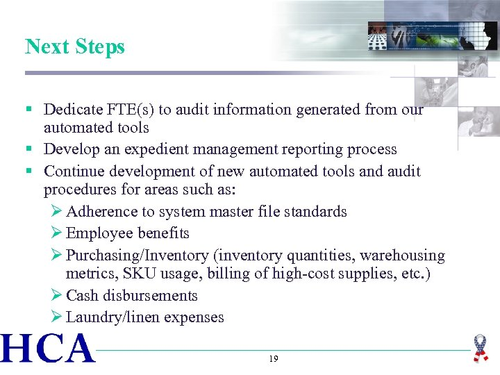 Next Steps § Dedicate FTE(s) to audit information generated from our automated tools §
