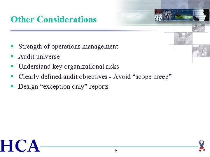 Other Considerations § § § Strength of operations management Audit universe Understand key organizational