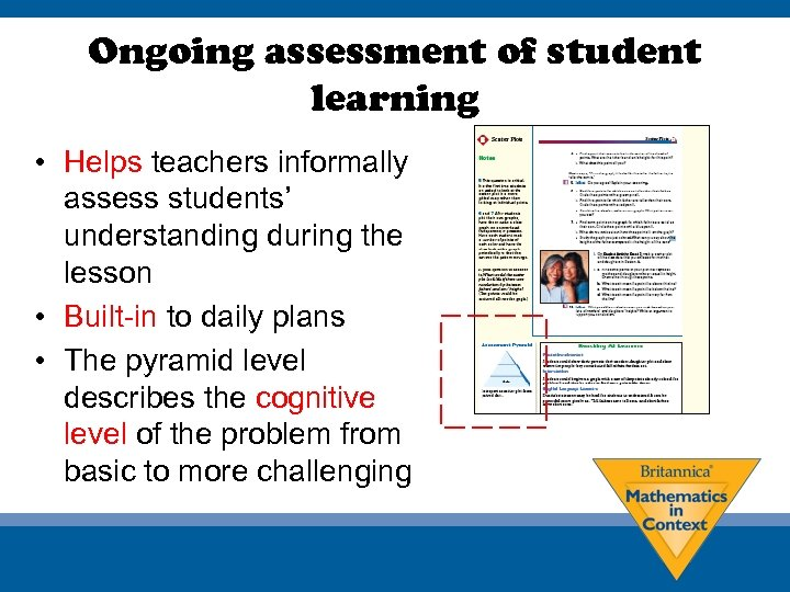 Ongoing assessment of student learning • Helps teachers informally assess students' understanding during the