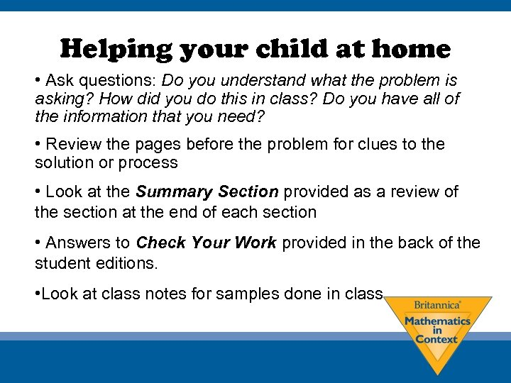 Helping your child at home • Ask questions: Do you understand what the problem