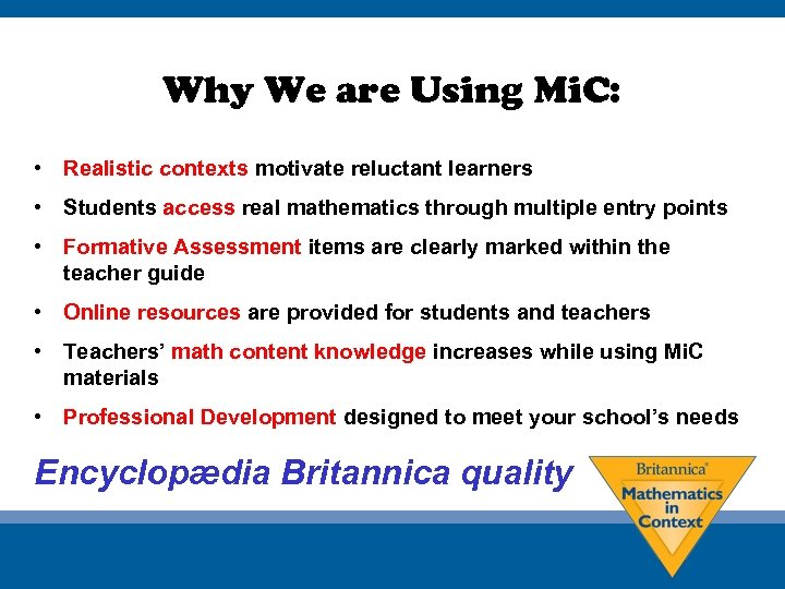Why We are Using Mi. C: • Realistic contexts motivate reluctant learners • Students