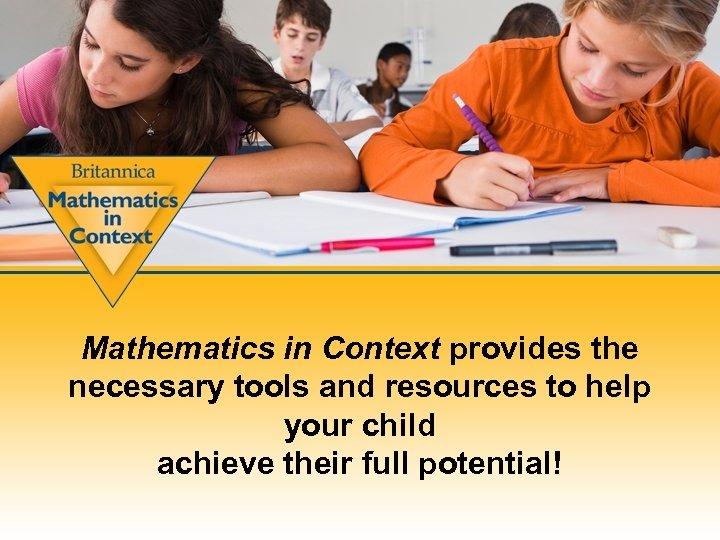 Mathematics in Context provides the necessary tools and resources to help your child achieve