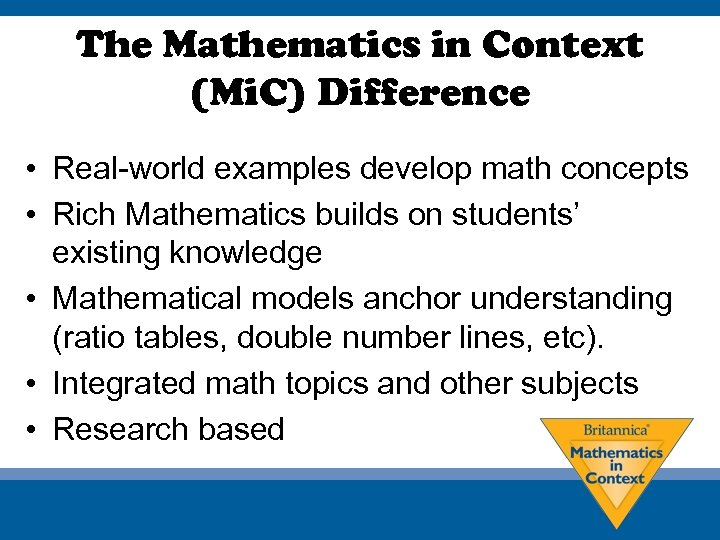 The Mathematics in Context (Mi. C) Difference • Real-world examples develop math concepts •