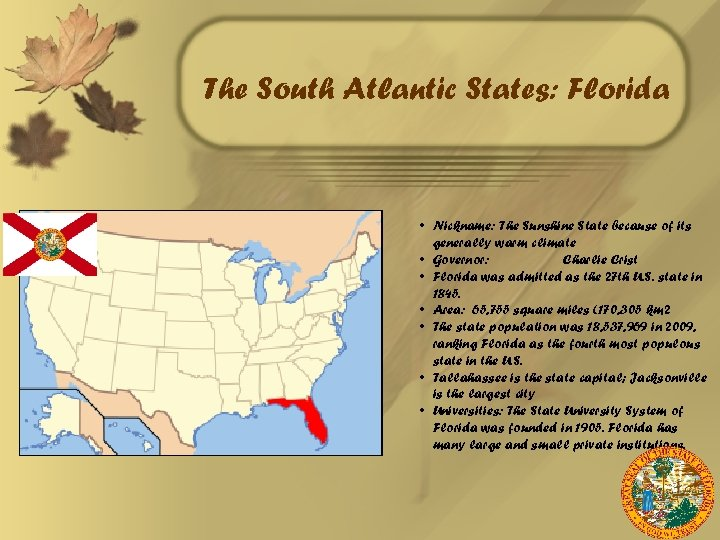 The South Atlantic States: Florida • Nickname: The Sunshine State because of its generally