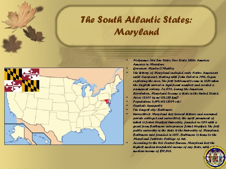 The South Atlantic States: Maryland • • • Nickname: Old Line State; Free State;