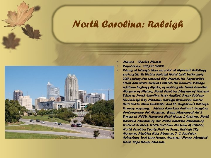 North Carolina: Raleigh • • • Mayor: Charles Meeker Population: 405, 791 (2009) Places