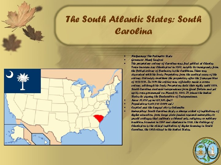 The South Atlantic States: South Carolina • • Nicknames: The Palmetto State Governor: Mark