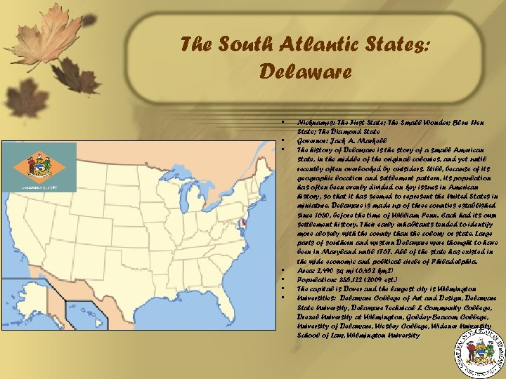 The South Atlantic States: Delaware • • Nicknames: The First State; The Small Wonder;