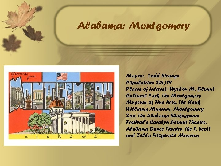 Alabama: Montgomery Mayor: Todd Strange Population: 224, 119 Places of interest: Wynton M. Blount