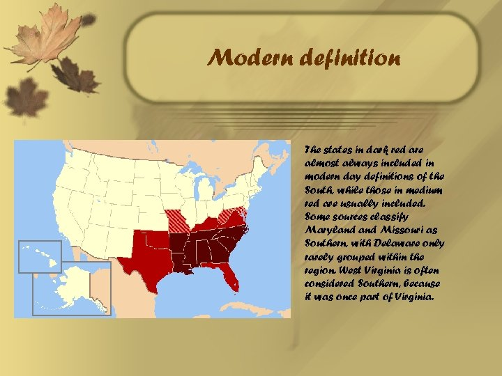 Modern definition The states in dark red are almost always included in modern day