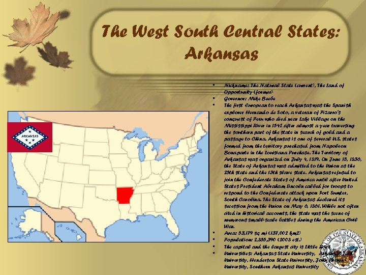 The West South Central States: Arkansas • • Nickname: The Natural State (current), The
