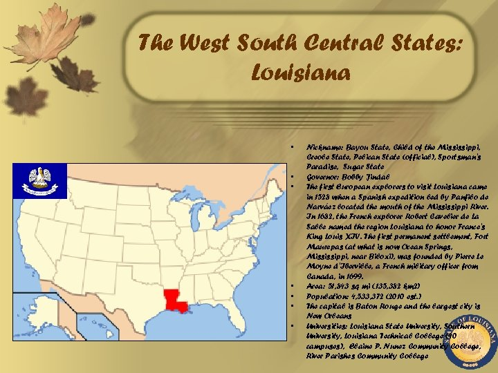 The West South Central States: Louisiana • • Nickname: Bayou State, Child of the