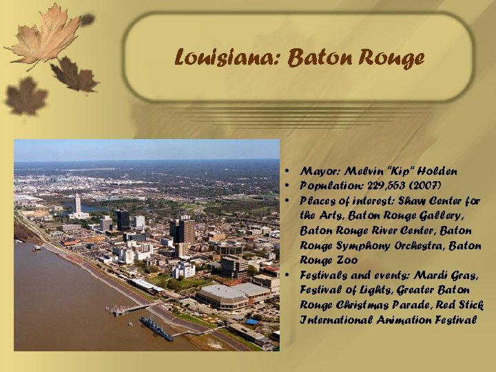 Louisiana: Baton Rouge • Mayor: Melvin