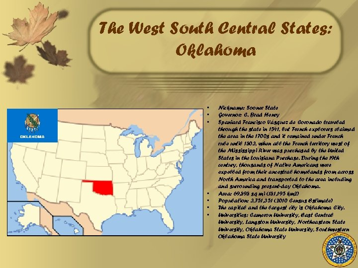 The West South Central States: Oklahoma • • Nickname: Sooner State Governor: C. Brad