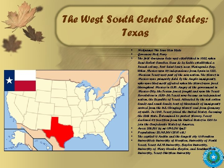 The West South Central States: Texas • • Nickname: The Lone Star State Governor: