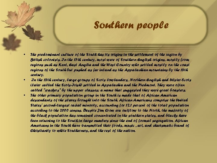 Southern people • • • The predominant culture of the South has its origins