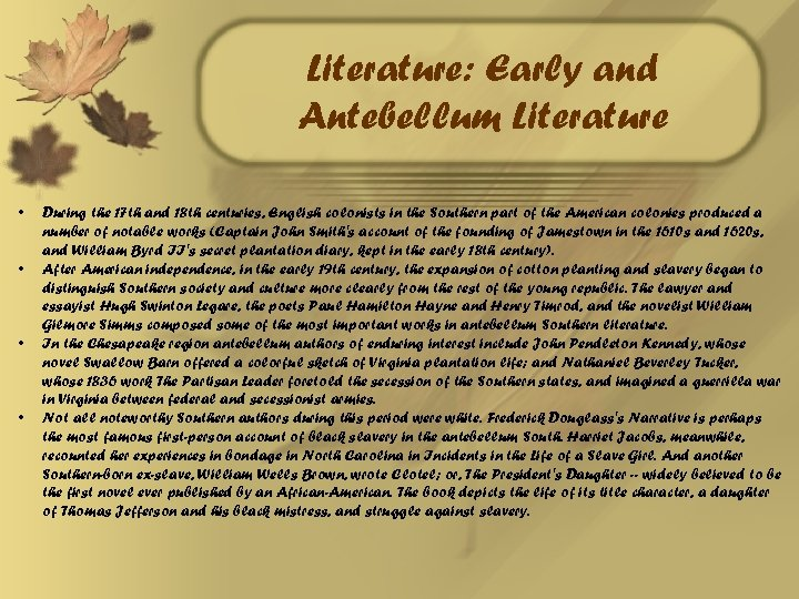 Literature: Early and Antebellum Literature • • During the 17 th and 18 th