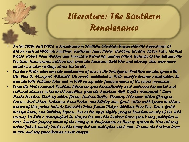 Literature: The Southern Renaissance • • • In the 1920 s and 1930 s,