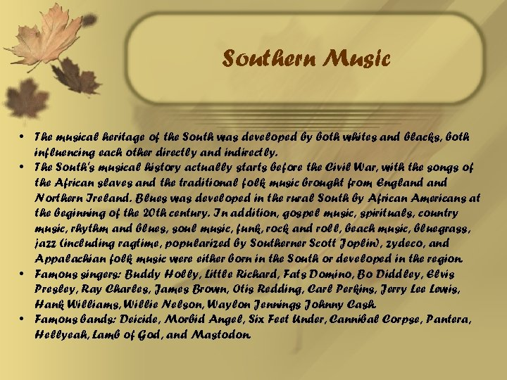 Southern Music • The musical heritage of the South was developed by both whites