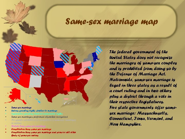 Same-sex marriage map • • Same-sex marriage Unions granting rights similar to marriage Legislation