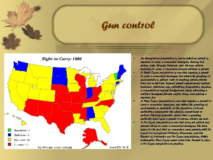 Gun control • • An Unrestricted jurisdiction is one in which no permit is