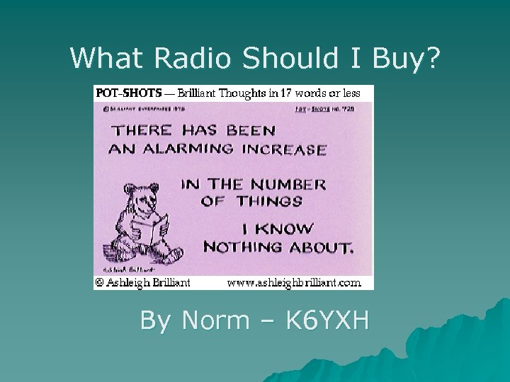 What Radio Should I Buy? By Norm – K 6 YXH