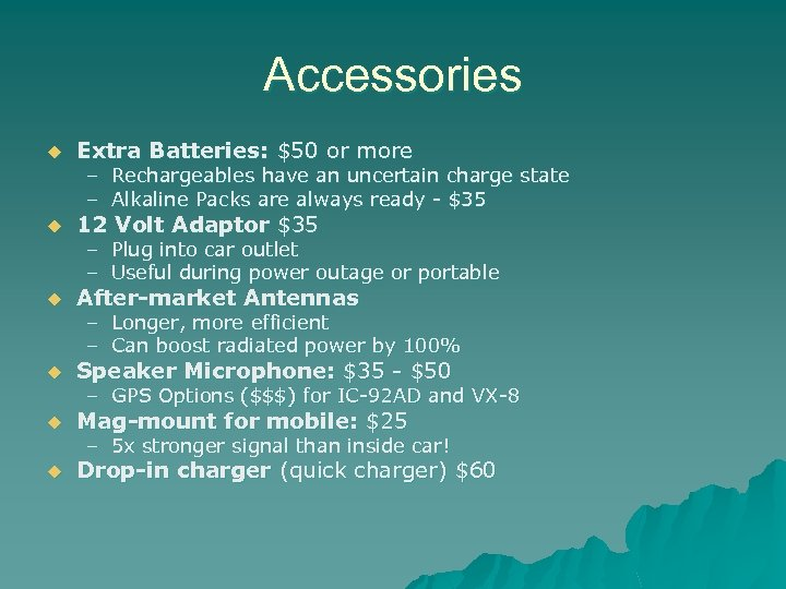 Accessories u Extra Batteries: $50 or more u 12 Volt Adaptor $35 u After-market