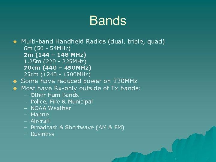 Bands u Multi-band Handheld Radios (dual, triple, quad) 6 m (50 - 54 MHz)