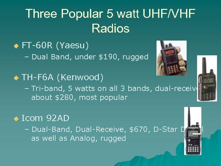 Three Popular 5 watt UHF/VHF Radios u FT-60 R (Yaesu) – Dual Band, under